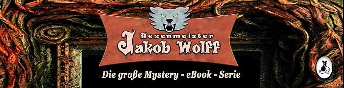 Jakob Wolff - Die große Mystery eBook Serie